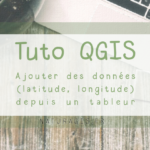 [Tuto] Ajouter des données ponctuelles (latitude, longitude) dans QGIS depuis un tableur