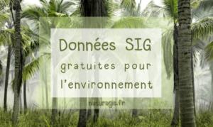Télécharger des données sig gratuites pour l'environnement