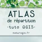 [Tuto] Réaliser un atlas de répartition d'espèces avec QGIS