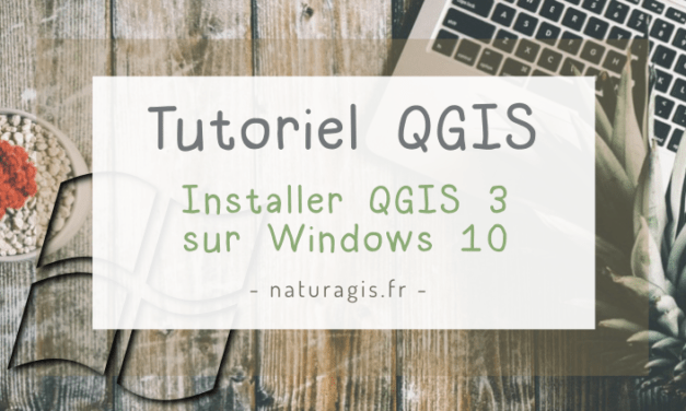 Comment installer QGIS 3 sur Windows 10 ?